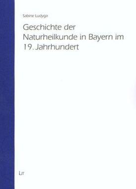 Geschichte der Naturheilkunde in Bayern im 19. Jahrhundert