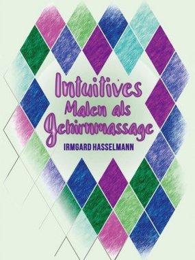 Intuitives Malen als Gehirnmassage