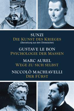 Die Kunst des Krieges / Psychologie der Massen / Wege zu sich selbst / Der Fürst
