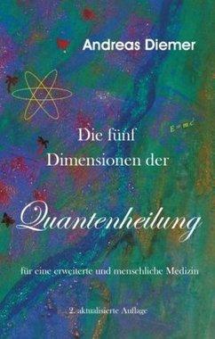 Die fünf Dimensionen der Quantenheilung