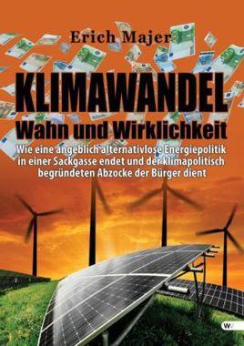 Klimawandel - Wahn und Wirklichkeit