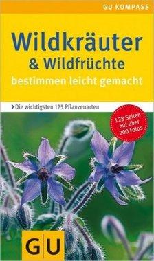 Wildkräuter & Wildfrüchte bestimmen leicht gemacht