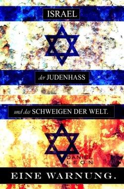 ISRAEL, der JUDENHASS und das SCHWEIGEN DER WELT.
