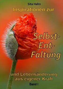 Inspirationen zur Selbst-Ent-Faltung. Bd.1