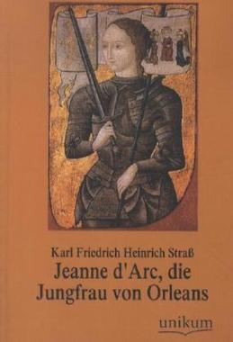 Jeanne d'Arc, die Jungfrau von Orleans