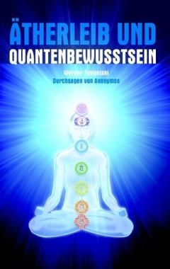 Ätherleib und Quantenbewusstsein