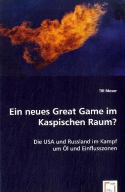 Ein neues Great Game im Kaspischen Raum?