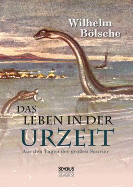 Das Leben der Urzeit. Aus den Tagen der großen Saurier