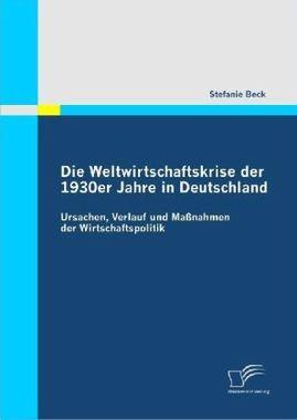 Die Weltwirtschaftskrise der 1930er Jahre in Deutschland