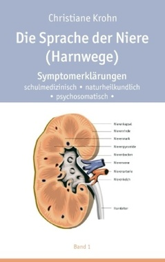 Die Sprache der Nieren (Harnwege). Bd.1