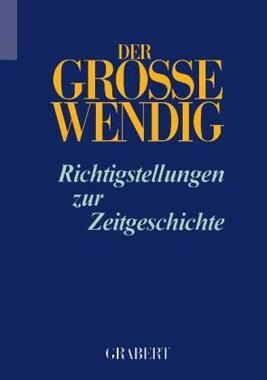 Der große Wendig, Richtigstellungen zur Zeitgeschichte, m. Registerbd.. Bd.4