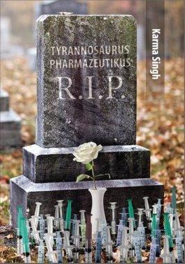 Tyrannosaurus Pharmazeutikus R.I.P
