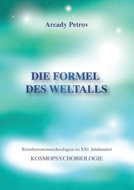 Die Formel des Weltalls (Kosmo Psychobiologie)
