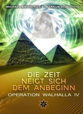 Die Zeit neigt sich dem Anbeginn - Operation Walhalla IV