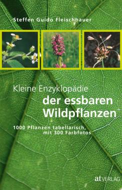 Kleine Enzyklopädie der essbaren Wildpflanzen