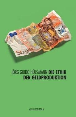 Die Ethik der Geldproduktion