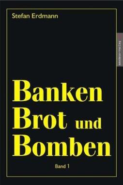 Banken, Brot und Bomben. Bd.1