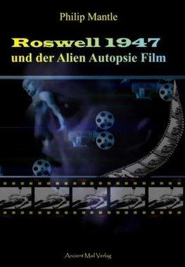 Roswell 1947 und der Alien Autopsie Film