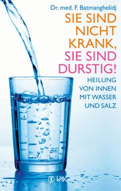 Sie sind nicht krank, Sie sind durstig!