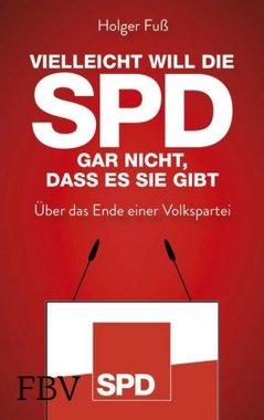 Vielleicht will die SPD gar nicht, dass es sie gibt
