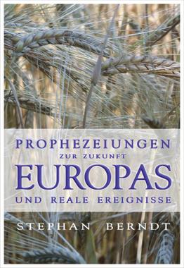 Prophezeihungen zur Zukunft Europa und reale Ereignisse