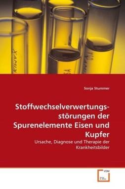 Stoffwechselverwertungsstörungen der Spurenelemente Eisen und Kupfer