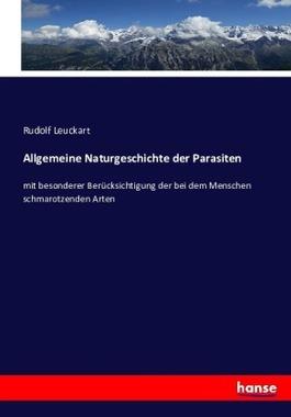 Allgemeine Naturgeschichte der Parasiten
