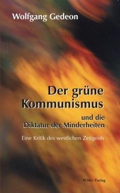 Der grüne Kommunismus und die Diktatur der Minderheiten