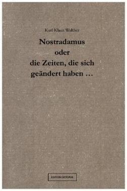 Nostradamus oder die Zeiten, die sich geändert haben