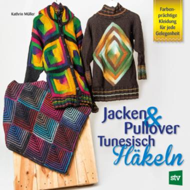 Jacken Pullover Tunesisch Häkeln Kopp Verlag