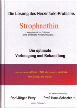 Die Lösung des Herzinfarkt-Problems: Strophanthin
