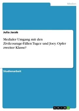 Medialer Umgang mit den Zivilcourage-Fällen Tugce und Joey. Opfer zweiter Klasse?