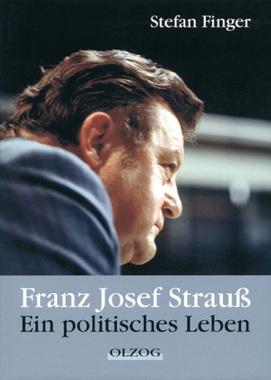 Franz Josef Strauß - ein politisches Leben