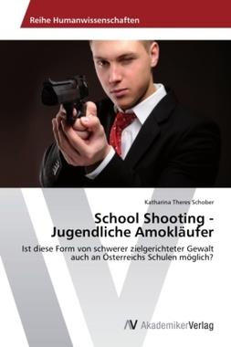 School Shooting - Jugendliche Amokläufer