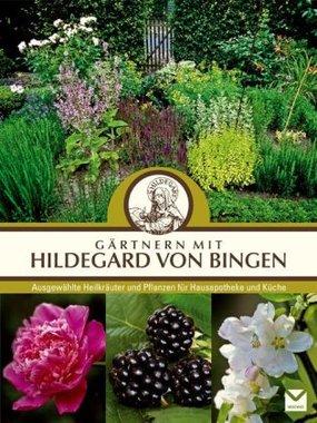 Gärtnern mit Hildegard von Bingen