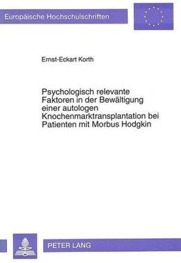 Psychologisch relevante Faktoren in der Bewältigung einer autologen Knochenmarktransplantation bei Patienten mit Morbus Hodgkin