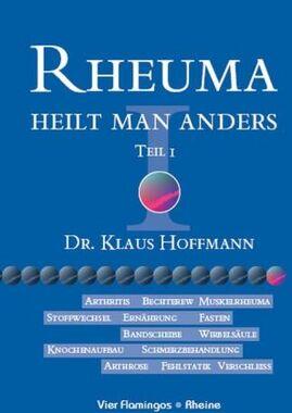 Rheuma heilt man anders. Tl.1