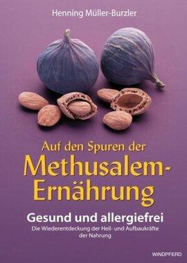 Auf den Spuren der Methusalem-Ernährung. Buch.1