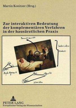 Zur interaktiven Bedeutung der komplementären Verfahren in der hausärztlichen Praxis