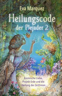 Heilungscode der Plejader. Bd.2