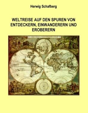 Weltreise auf den Spuren von Entdeckern, Einwanderern und Eroberern