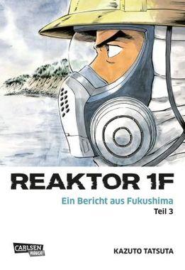 Reaktor 1F - Ein Bericht aus Fukushima. Bd.3