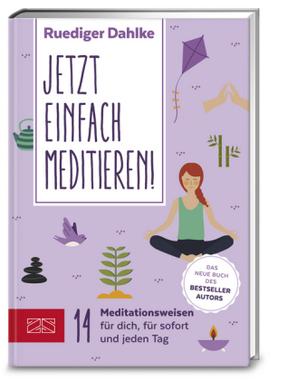 Jetzt einfach meditieren!