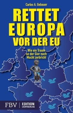 Rettet Europa vor der EU