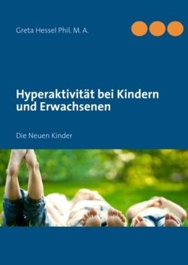 Hyperaktivität bei Kindern und Erwachsenen