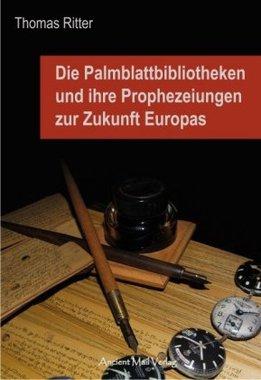 Die Palmblattbibliotheken und ihre Prophezeiungen zur Zukunft Europas