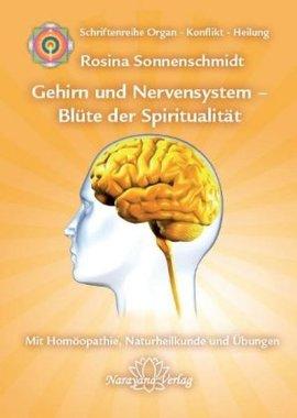 Gehirn und Nervensystem - Blüte der Spiritualität