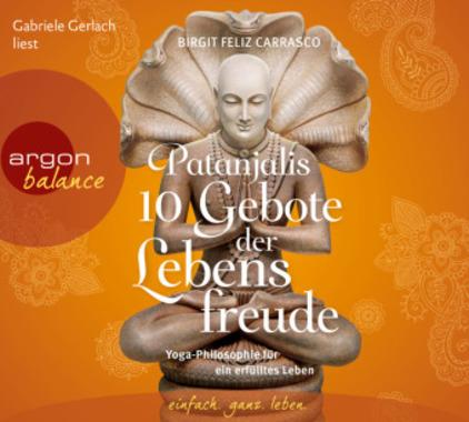 Patanjalis 10 Gebote der Lebensfreude, 3 Audio-CDs
