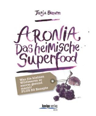 Aronia - Das heimische Superfood