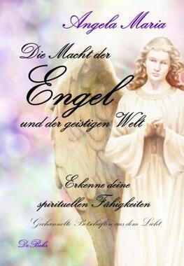 Die Macht der Engel und der geistigen Welt